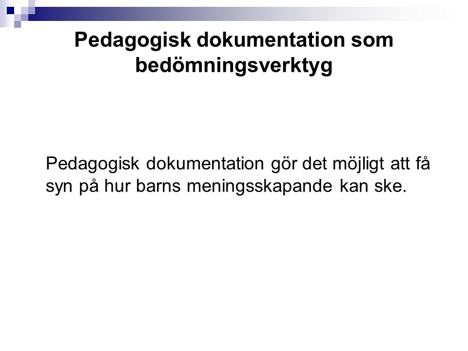 Pedagogisk dokumentation som bedömningsverktyg