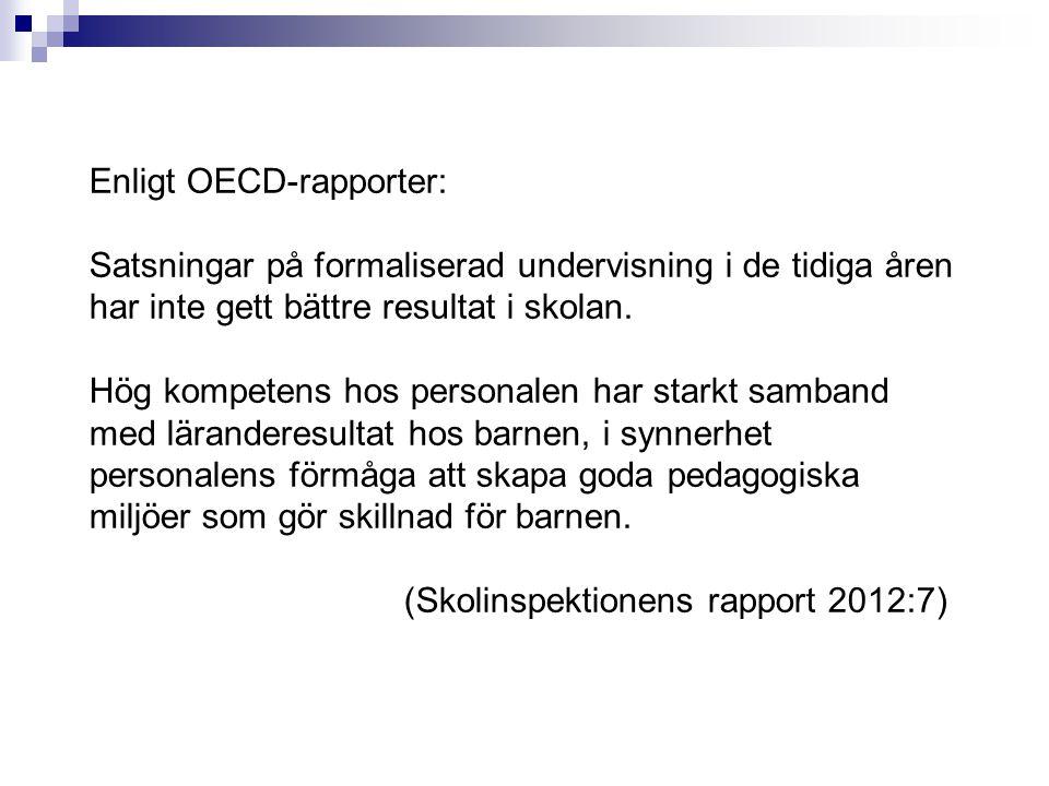 Enligt OECD-rapporter: