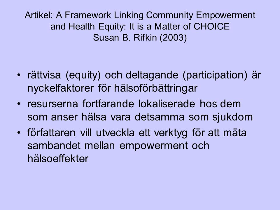Artikel: A Framework Linking Community Empowerment and Health Equity: It is a Matter of CHOICE Susan B. Rifkin (2003)