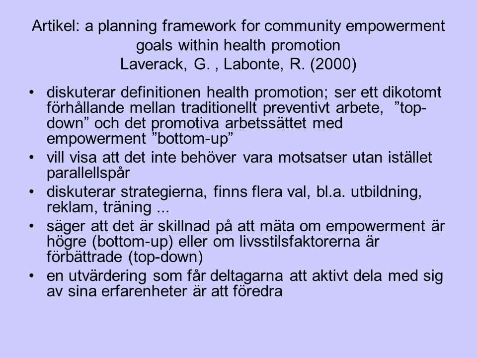 Artikel: a planning framework for community empowerment goals within health promotion Laverack, G. , Labonte, R. (2000)