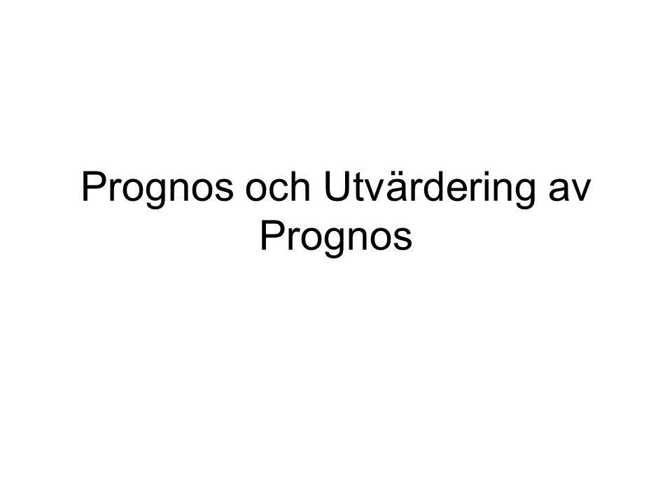 Prognos och Utvärdering av Prognos
