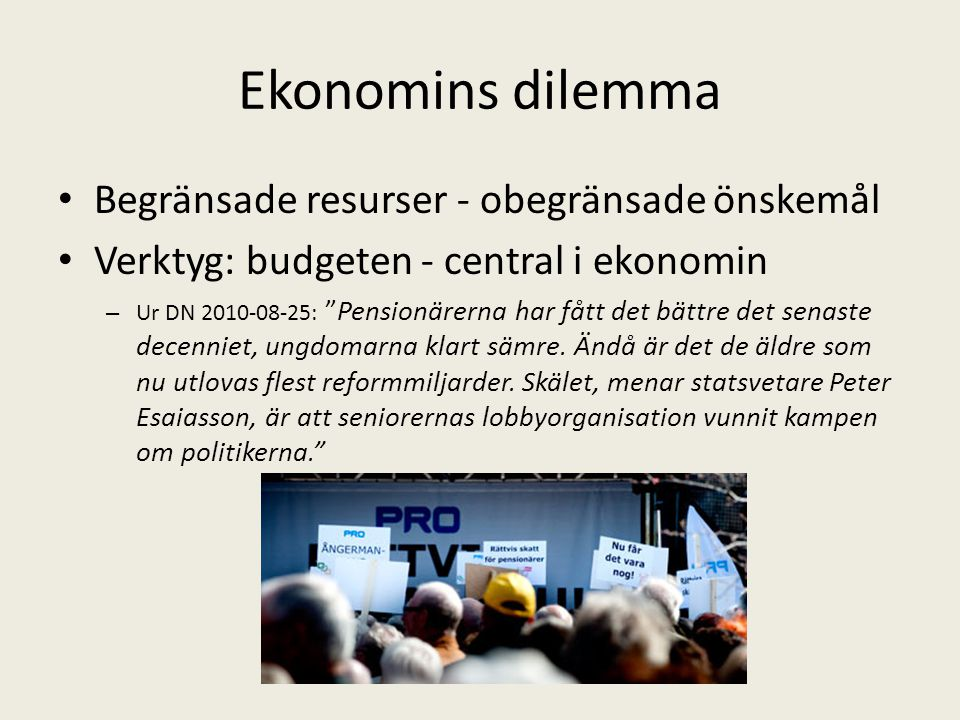 Ekonomins dilemma Begränsade resurser - obegränsade önskemål