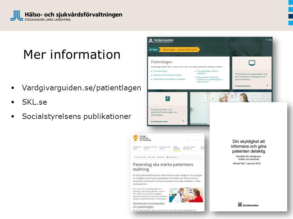 Mer information Vardgivarguiden.se/patientlagen SKL.se