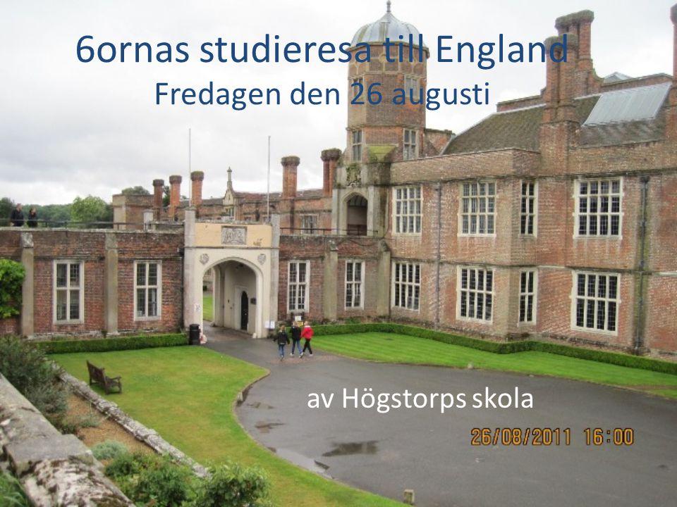 6ornas studieresa till England Fredagen den 26 augusti