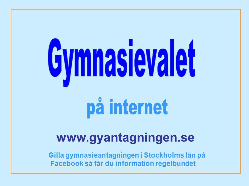 Gymnasievalet på internet www.gyantagningen.se