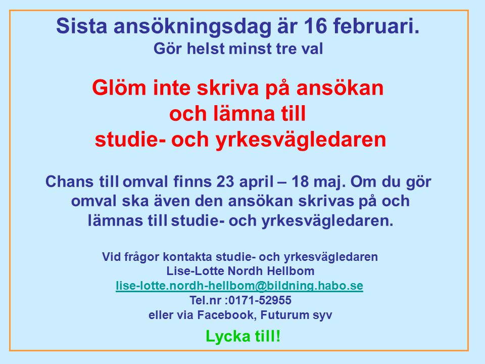 Sista ansökningsdag är 16 februari. Glöm inte skriva på ansökan