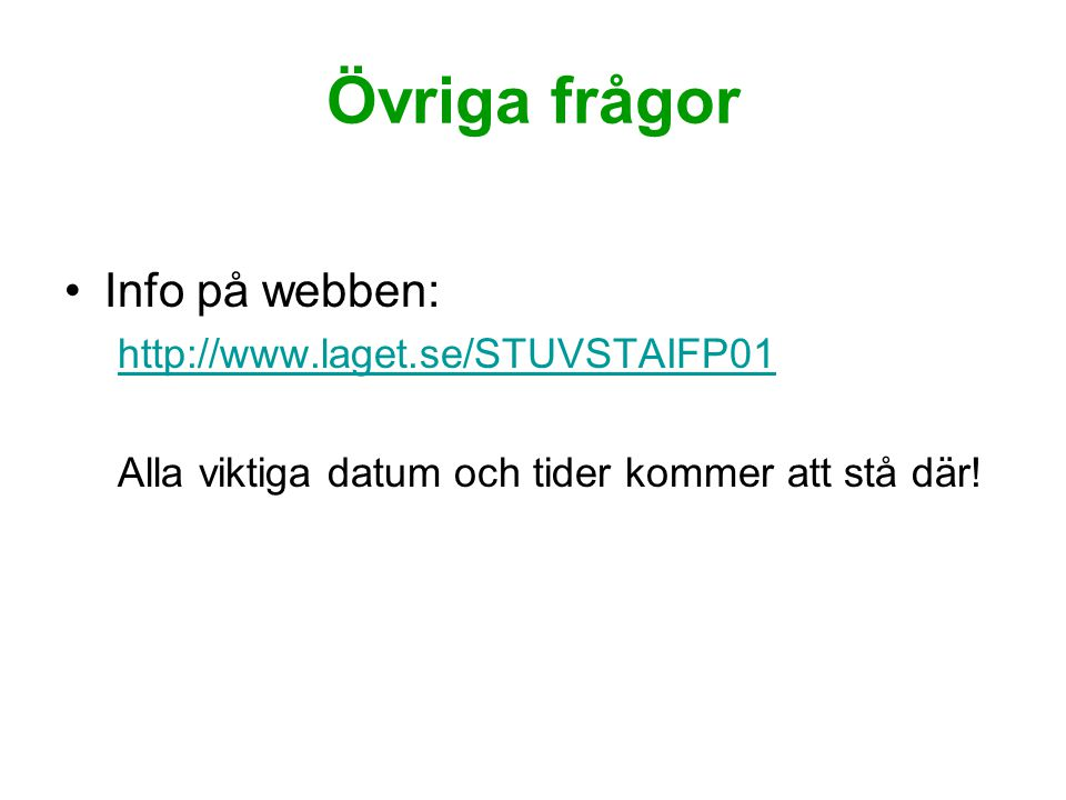 Övriga frågor Info på webben: http://www.laget.se/STUVSTAIFP01
