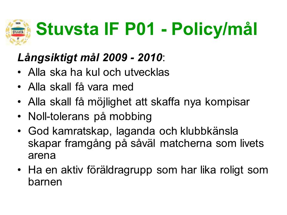Stuvsta IF P01 - Policy/mål