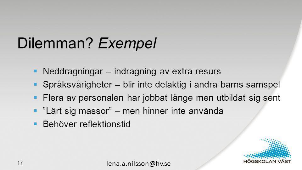 Dilemman Exempel Neddragningar – indragning av extra resurs