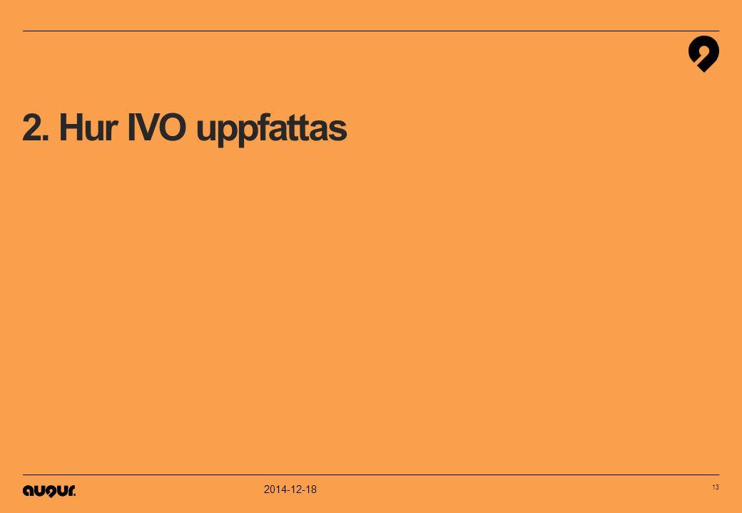 2. Hur IVO uppfattas 2014-12-18