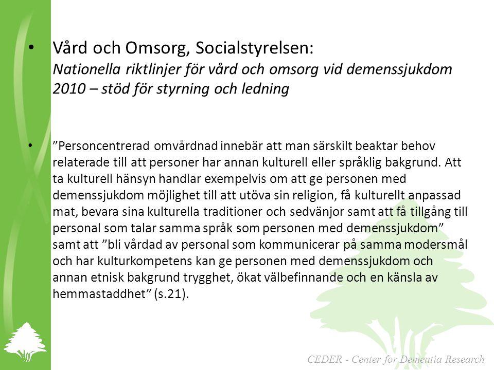 2013-04-17 Vård och Omsorg, Socialstyrelsen: Nationella riktlinjer för vård och omsorg vid demenssjukdom 2010 – stöd för styrning och ledning.