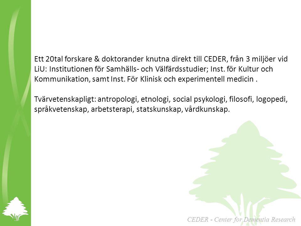 Ett 20tal forskare & doktorander knutna direkt till CEDER, från 3 miljöer vid