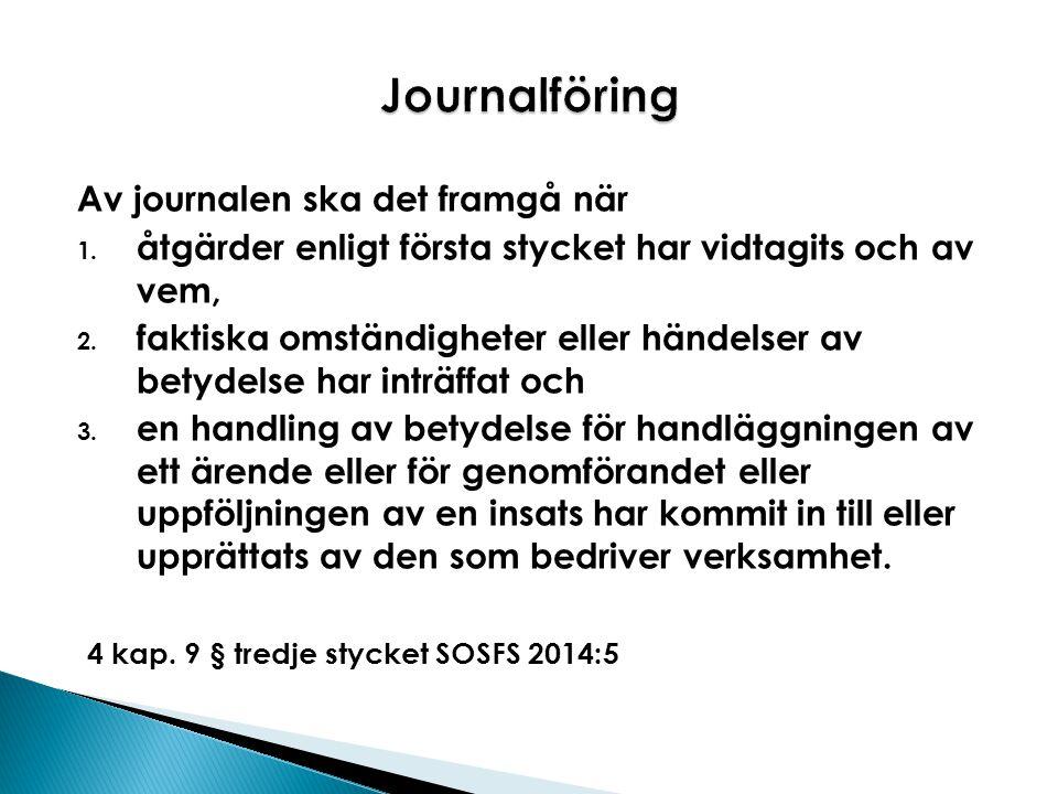 Journalföring Av journalen ska det framgå när