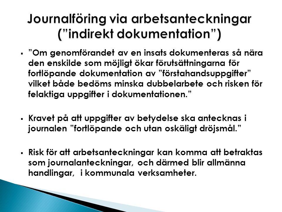 Journalföring via arbetsanteckningar ( indirekt dokumentation )