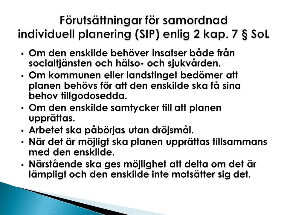 Förutsättningar för samordnad individuell planering (SIP) enlig 2 kap