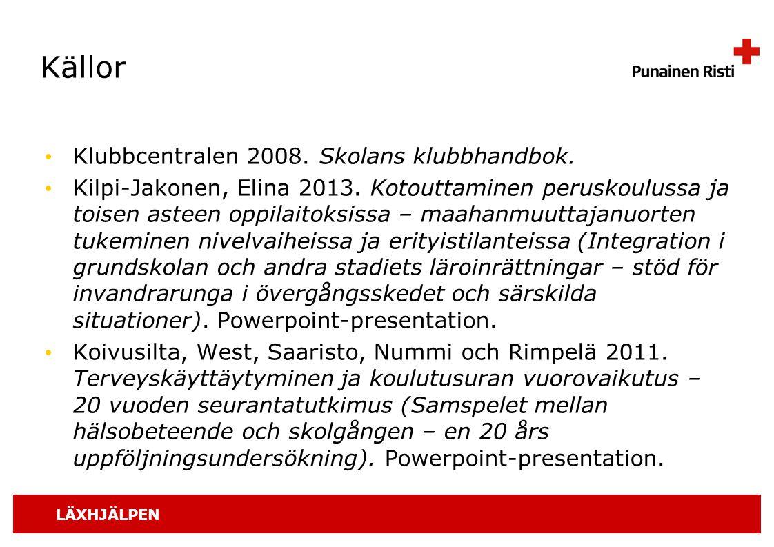 Källor Klubbcentralen 2008. Skolans klubbhandbok.