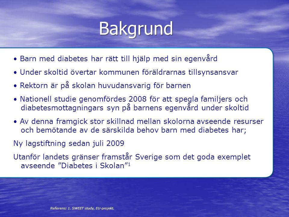 Bakgrund • Barn med diabetes har rätt till hjälp med sin egenvård