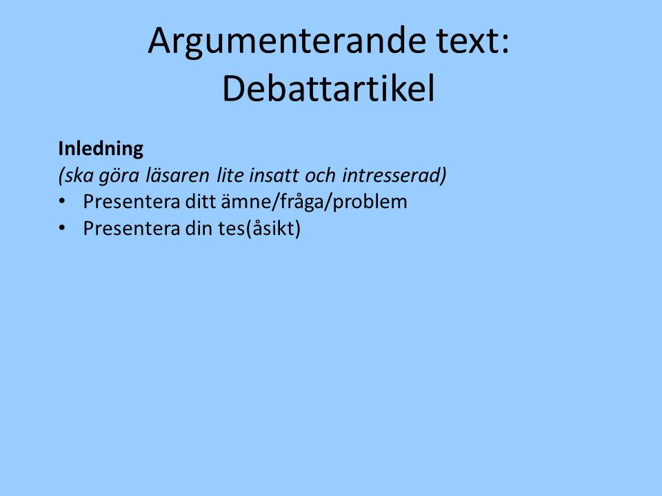 Argumenterande text: Debattartikel Inledning