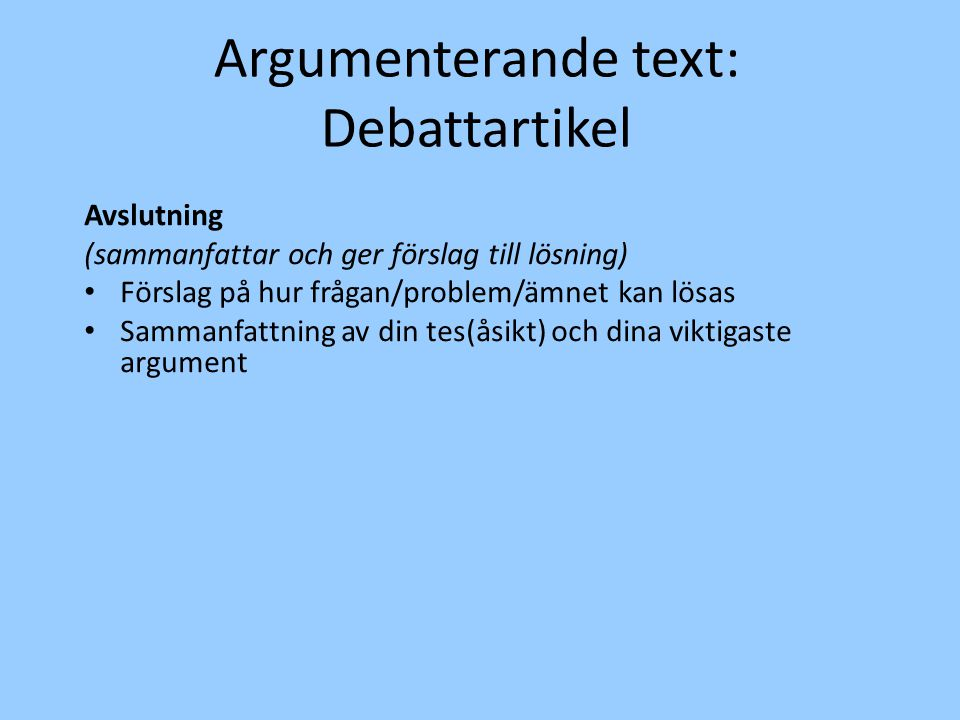 Argumenterande text: Debattartikel Avslutning
