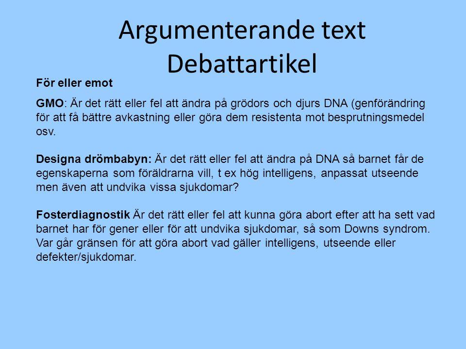 Argumenterande text Debattartikel För eller emot