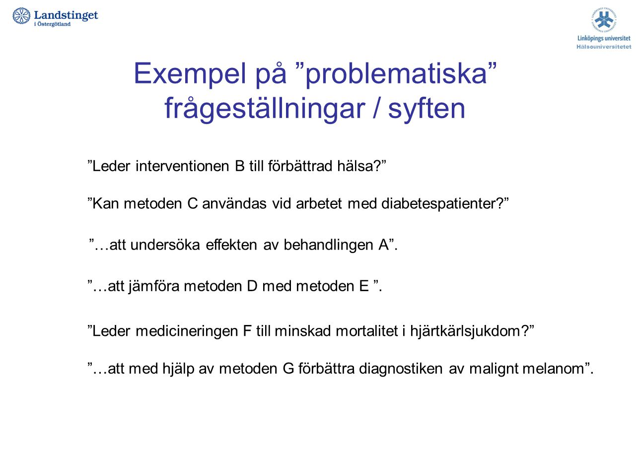 Exempel på problematiska frågeställningar / syften