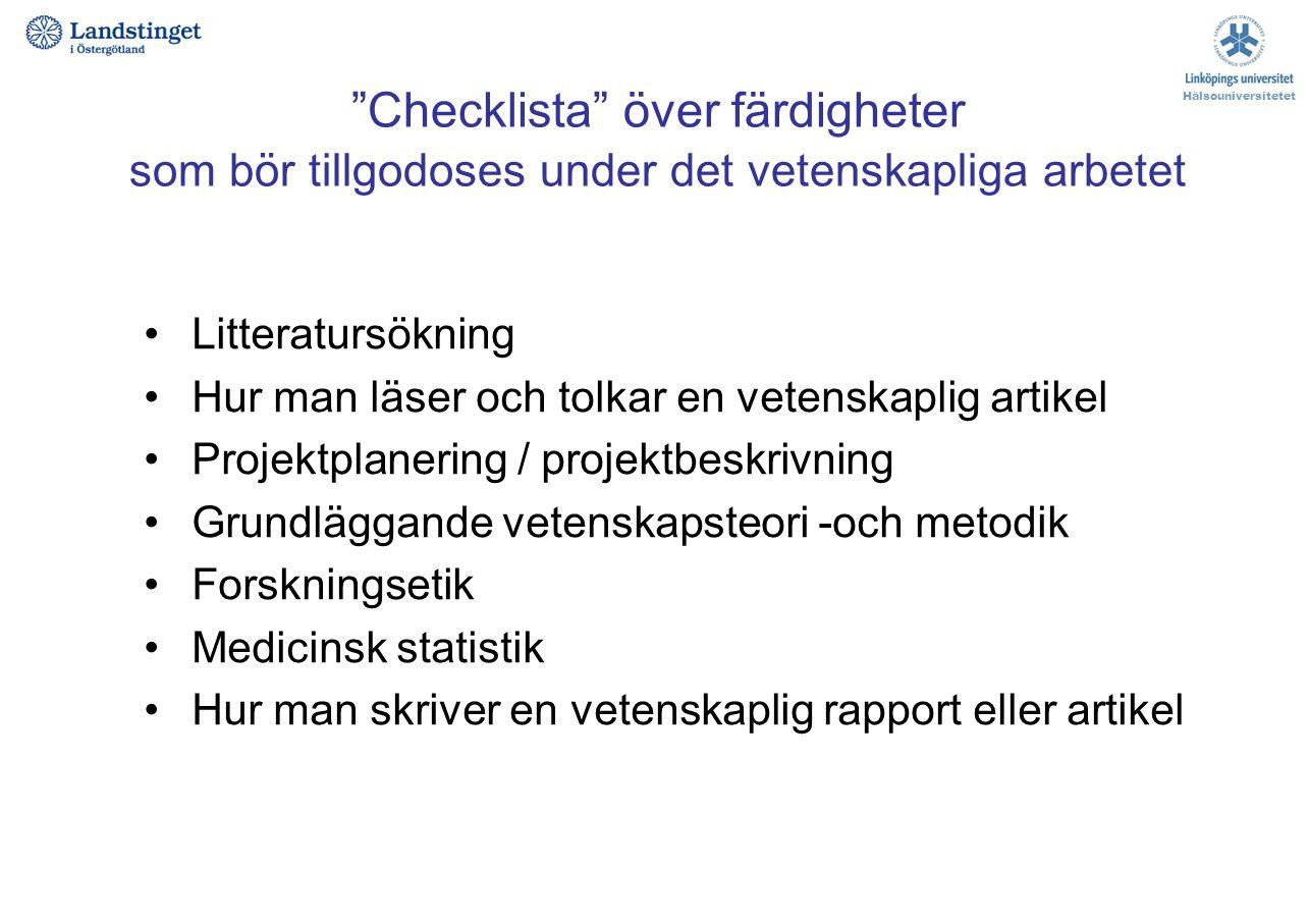 Hälsouniversitetet Checklista över färdigheter som bör tillgodoses under det vetenskapliga arbetet.