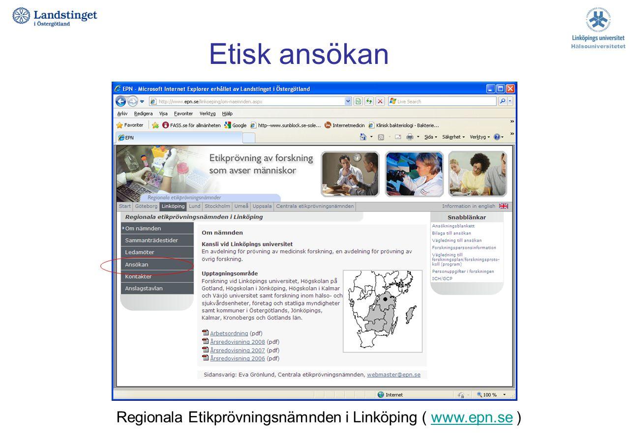 Hälsouniversitetet Etisk ansökan Regionala Etikprövningsnämnden i Linköping ( www.epn.se )