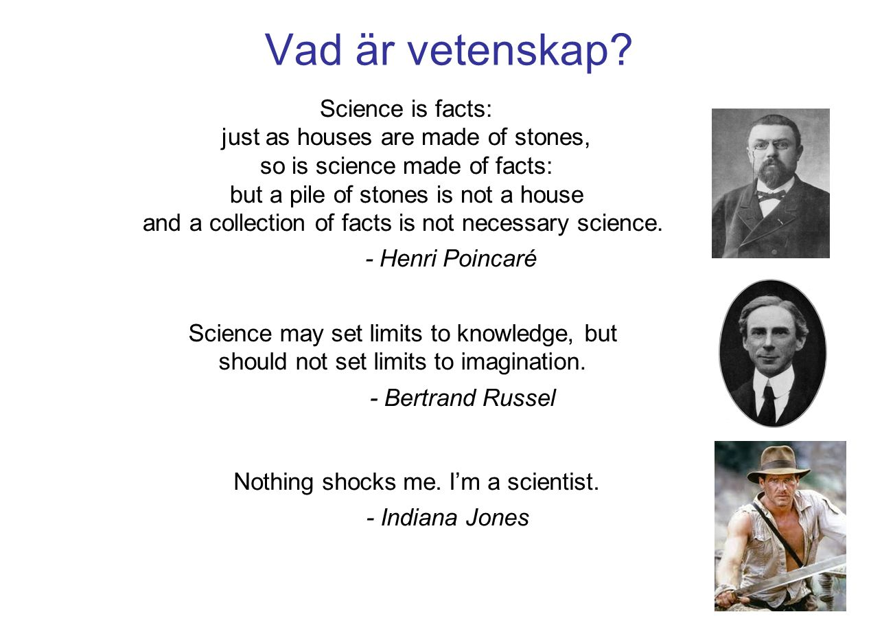 Vad är vetenskap Science is facts: just as houses are made of stones,