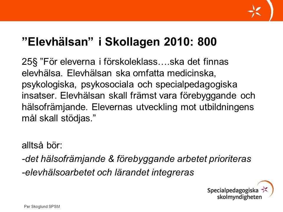 Elevhälsan i Skollagen 2010: 800