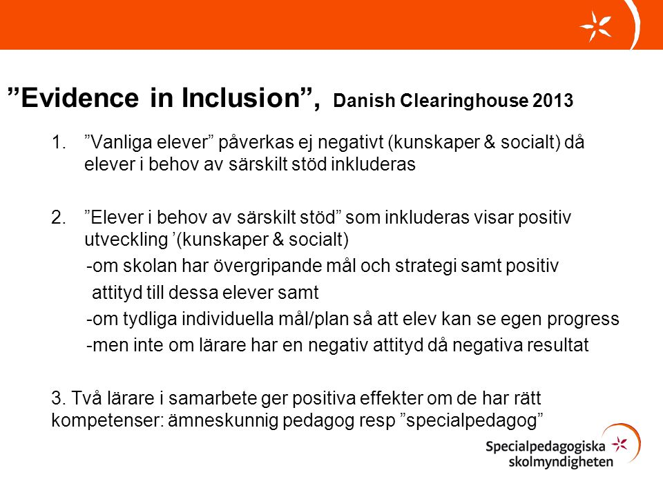 Evidence in Inclusion , Danish Clearinghouse 2013