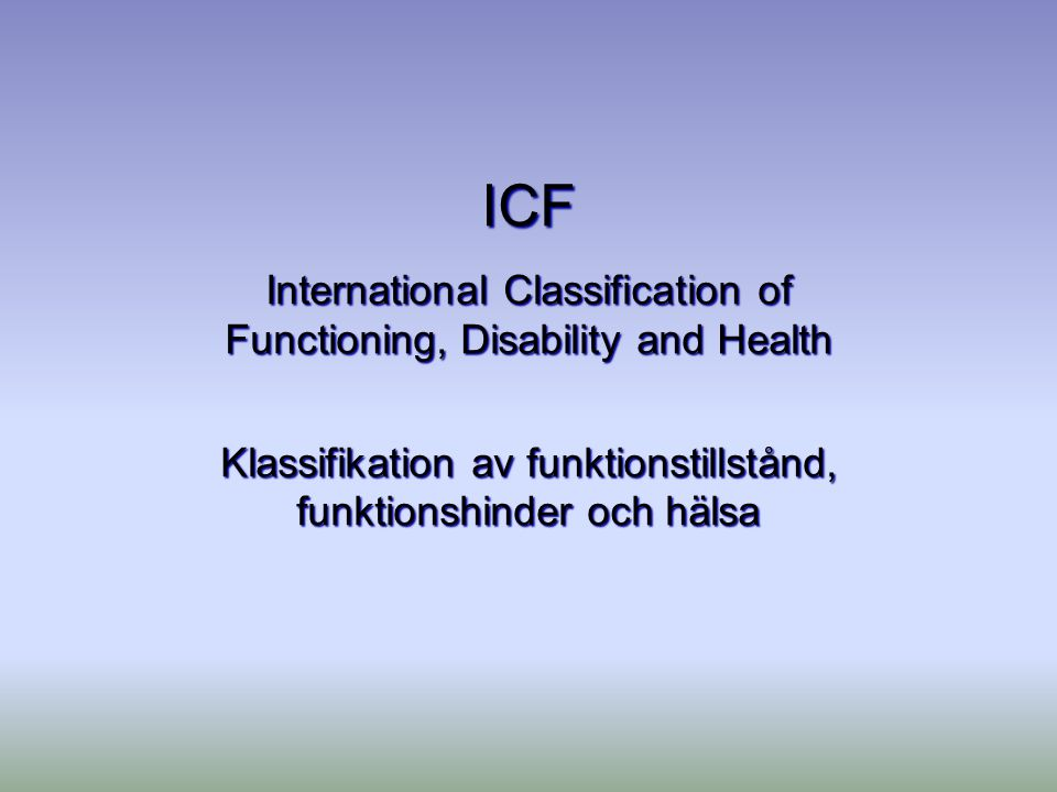 ICF International Classification of Functioning, Disability and Health