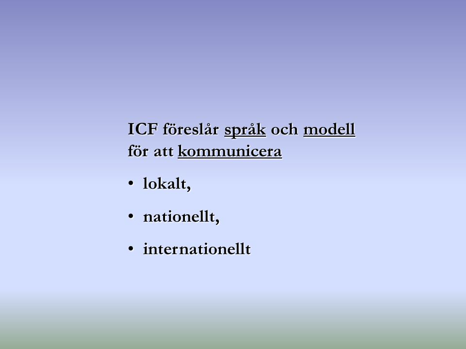 ICF föreslår språk och modell för att kommunicera