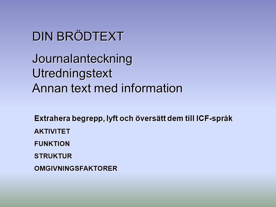 Journalanteckning Utredningstext Annan text med information