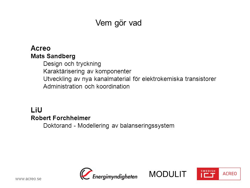 Vem gör vad Acreo LiU Mats Sandberg Design och tryckning