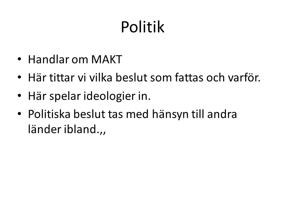 Politik Handlar om MAKT