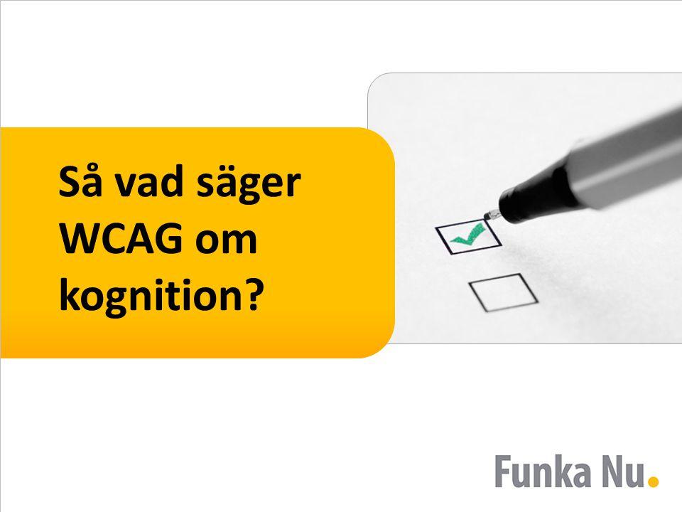 Så vad säger WCAG om kognition