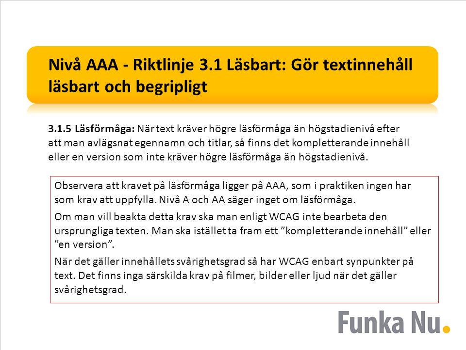 Nivå AAA - Riktlinje 3.1 Läsbart: Gör textinnehåll läsbart och begripligt