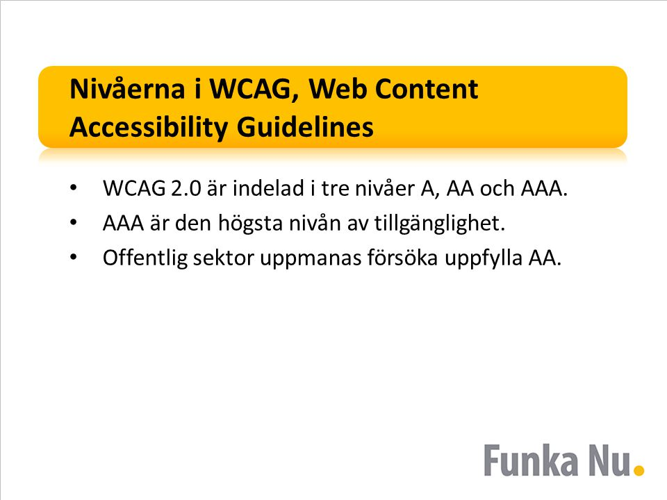 Nivåerna i WCAG, Web Content Accessibility Guidelines