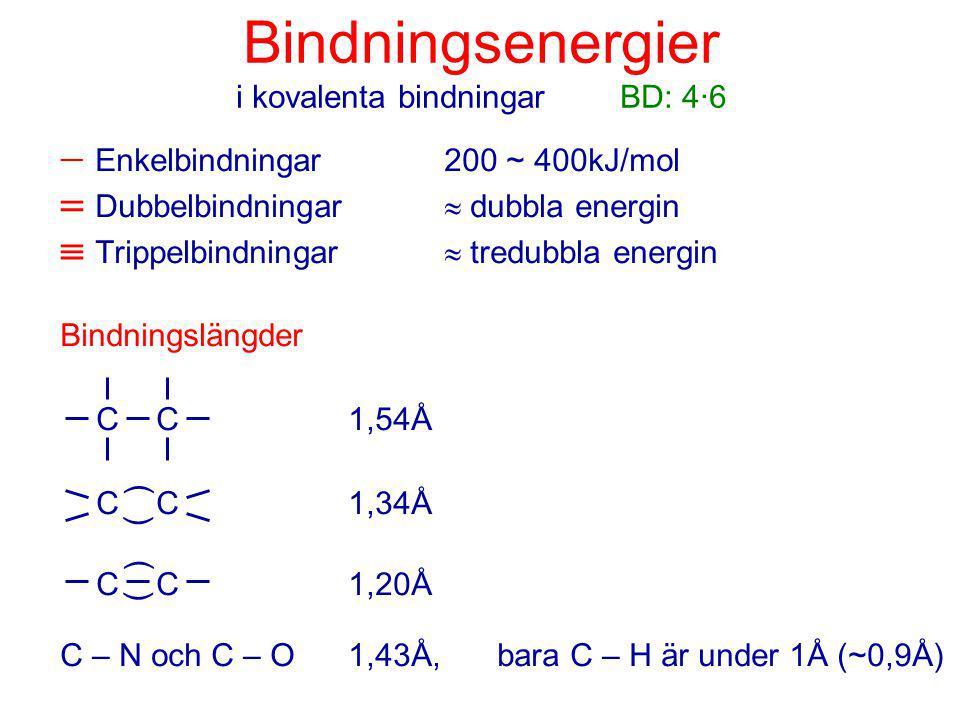 Bindningsenergier i kovalenta bindningar BD: 4·6