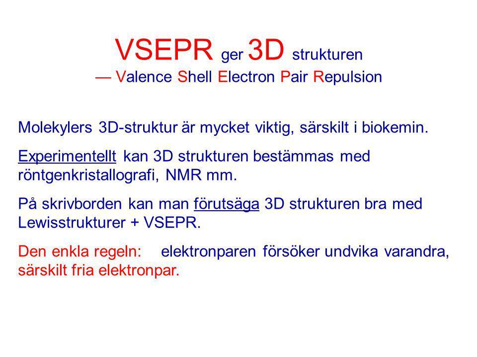 VSEPR ger 3D strukturen — Valence Shell Electron Pair Repulsion