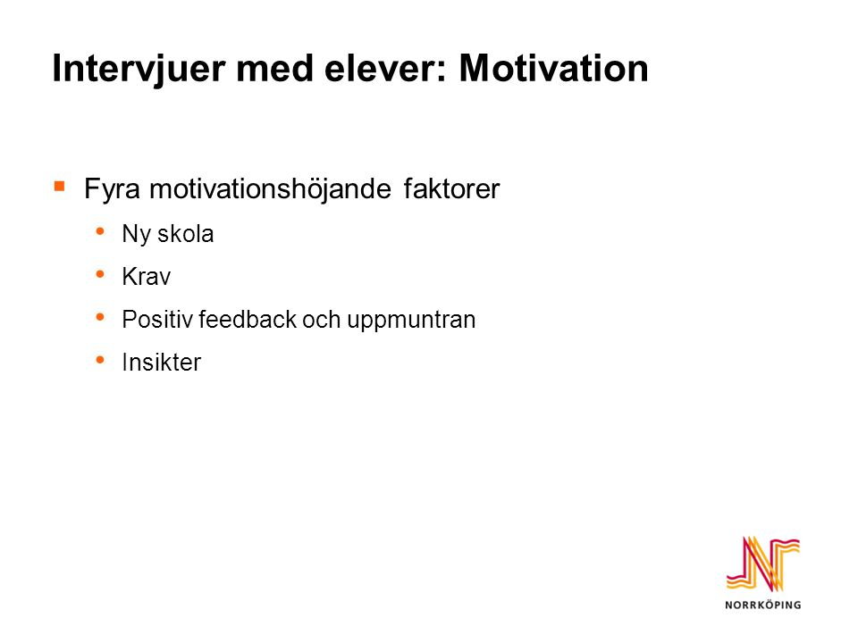 Intervjuer med elever: Motivation