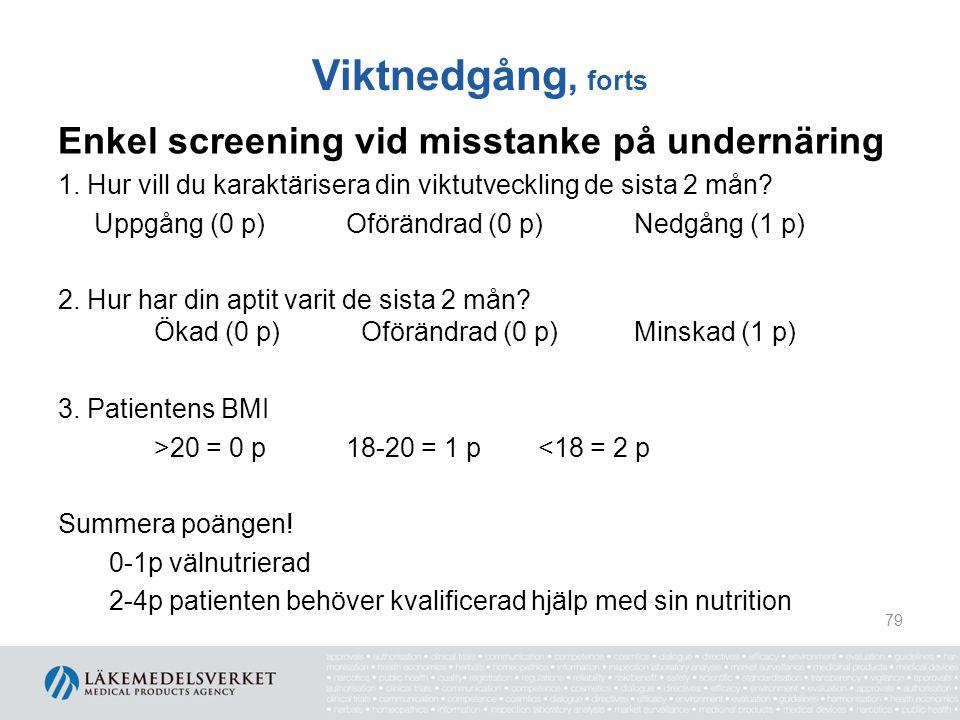 Viktnedgång, forts Enkel screening vid misstanke på undernäring