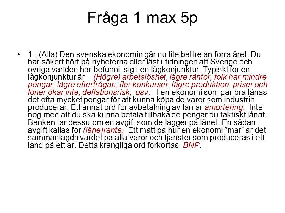 Fråga 1 max 5p