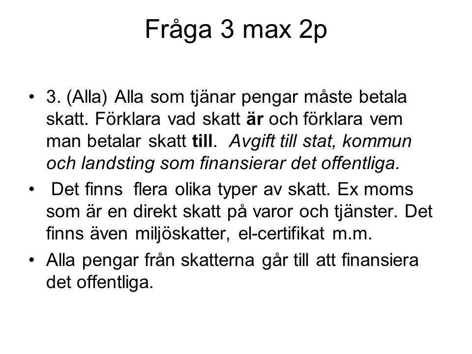 Fråga 3 max 2p