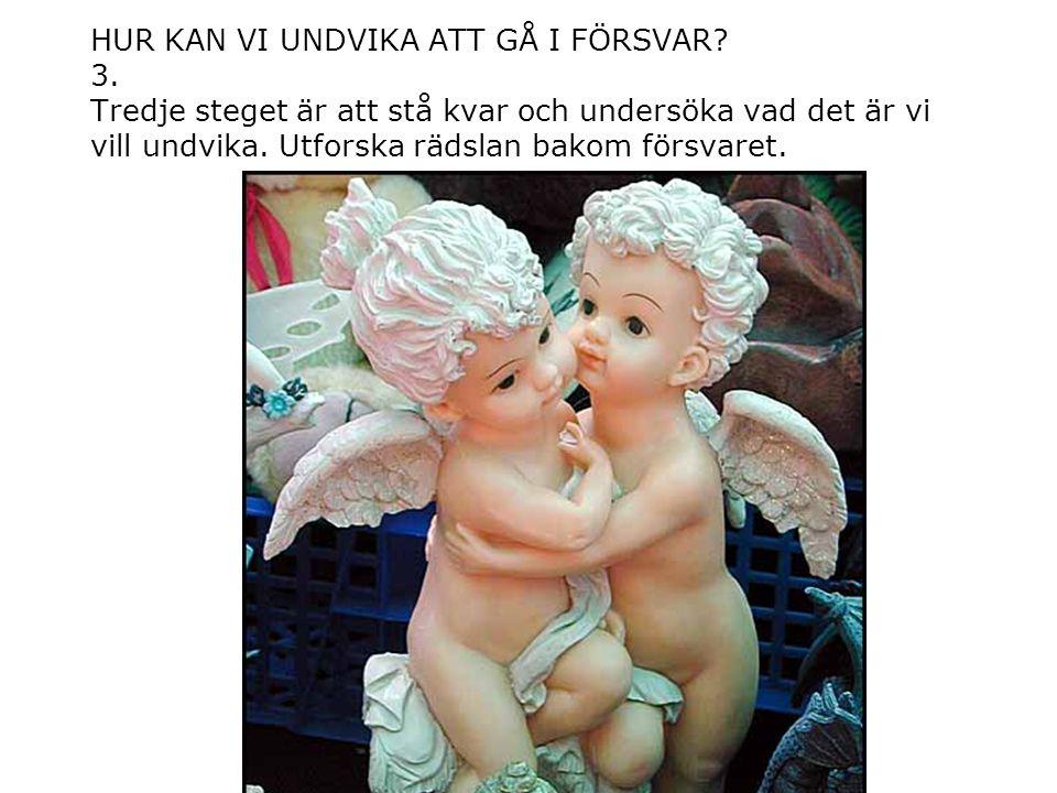 HUR KAN VI UNDVIKA ATT GÅ I FÖRSVAR. 3