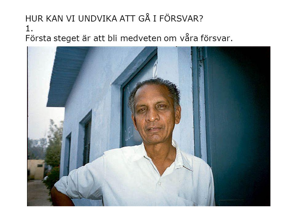 HUR KAN VI UNDVIKA ATT GÅ I FÖRSVAR. 1