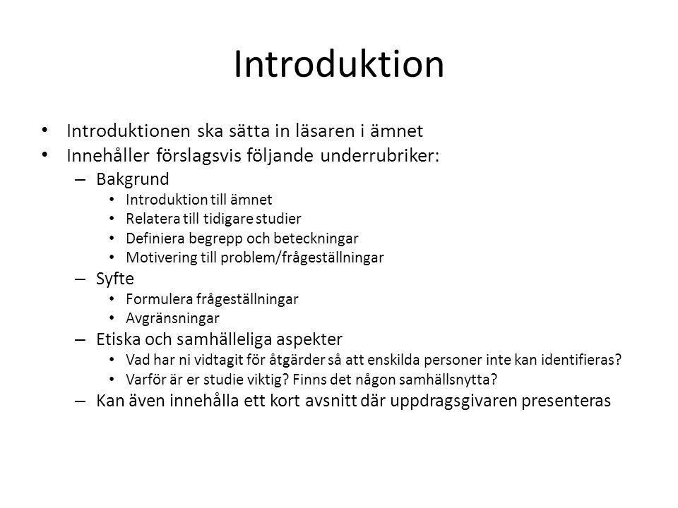 Introduktion Introduktionen ska sätta in läsaren i ämnet