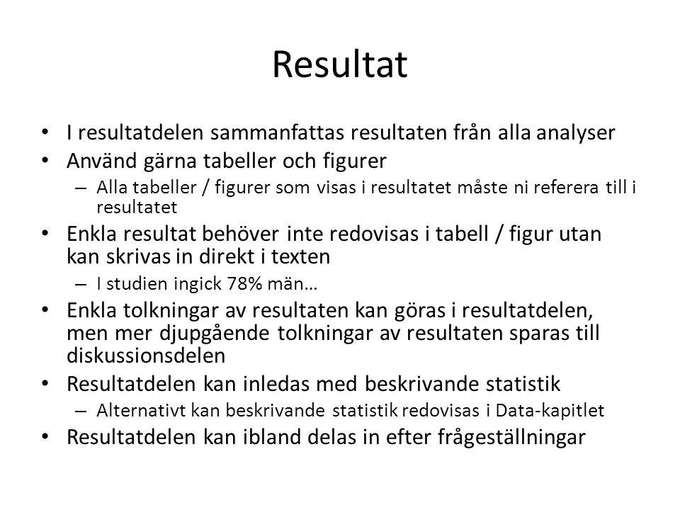 Resultat I resultatdelen sammanfattas resultaten från alla analyser