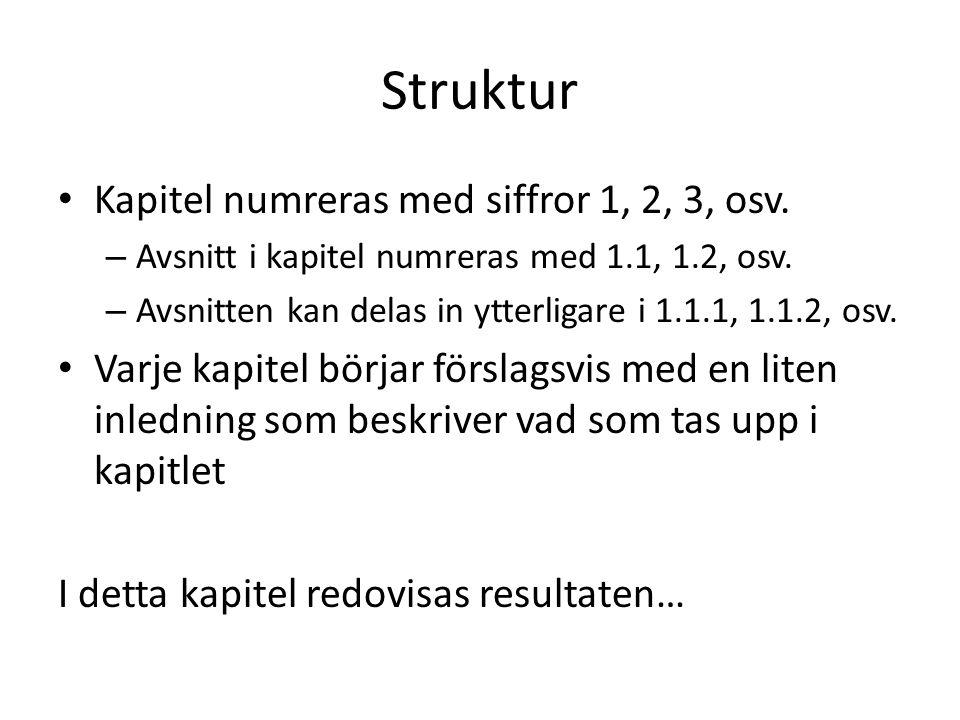 Struktur Kapitel numreras med siffror 1, 2, 3, osv.
