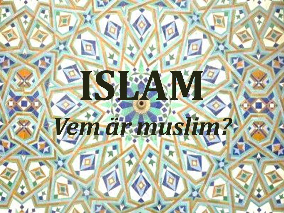 ISLAM Vem är muslim